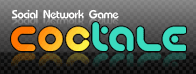 COCTALE Social Network Game